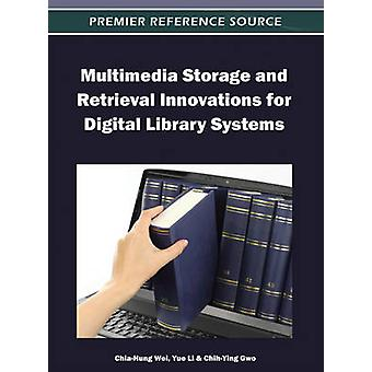 Multimedia Storage and Retrieval Innovations for Digital Library Systems by Wei & ChiaHung