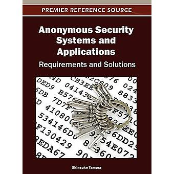 Anonymous Security Systems and Applications Requirements and Solutions by Tamura & Shinsuke