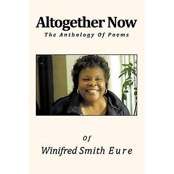 Tilsammen nå Anthology of Poems av Eure & Winifred Smith