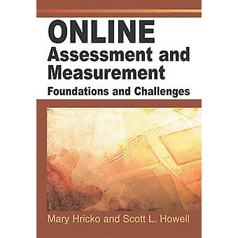 Online Assessment and Measurement Foundations and Challenges by Hricko & Mary