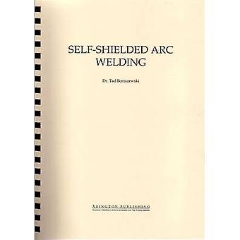 SelfShielded Arc Welding by Boniszewski & Tad