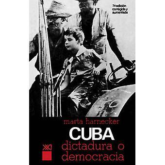 CUBA DICTADURA O DEMOCRACIA by Harnecker & Marta