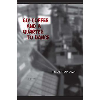 60 Cent Coffee and a Quarter to Dance A Poem by Jordan & Judy