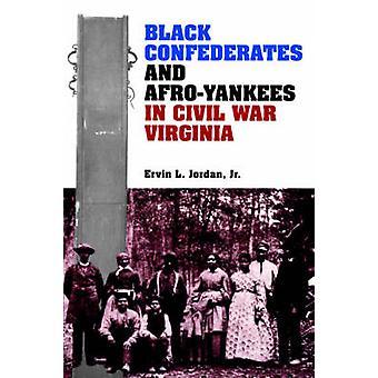 Black Confederates and AfroYankees in Civil War Virginia by Jordan & Ervin & L
