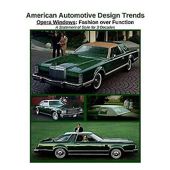 American Automotive Design Trends  Opera Windows Fashion over Function by Kaster & James
