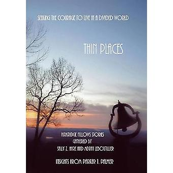 Thin Places  Seeking the Courage to Live in a Divided World by Hare & Sally Z.