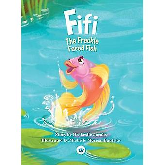 Fifi The Freckle Faced Fish di Jacobs & Dr. Leslie