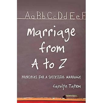 Marriage From A to Z  Principles For A Successful Marriage by Tatem & Carolyn D.