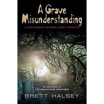 A Grave Misunderstanding by Halsey & Brett