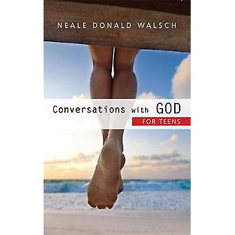 Conversations with God for Teens by Walsch & Neale Donald