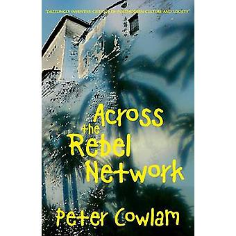 Across the Rebel Network by Cowlam & Peter