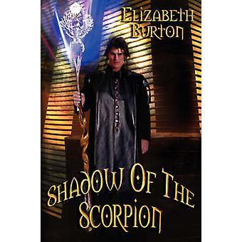 Shadow of the Scorpion The Everdark Wars Book 2 by Burton & Elizabeth