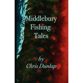 Middlebury Fishing Tales by Dunlap & Chris