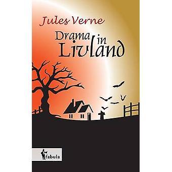 Ein Drama in Livland by Verne & Jules