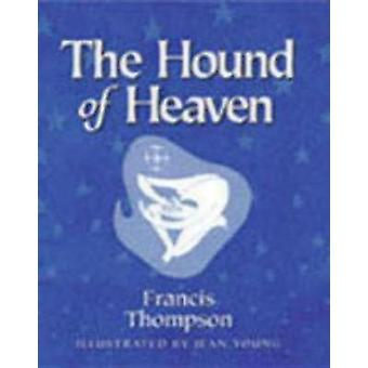 Hound of Heaven by Thompson & Francis