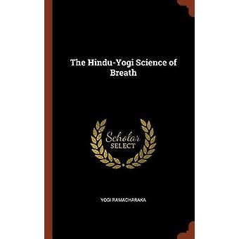 The HinduYogi Science of Breath by Ramacharaka & Yogi