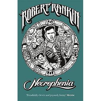 Necrophenia by Robert Rankin - 9780575082427 Book