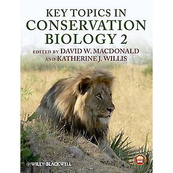 Key Topics in Conservation Biology 2 by David W. Macdonald - Katherin
