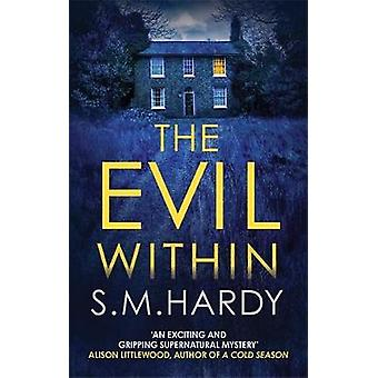 The Evil Within by S M Hardy - 9780749025557 Book
