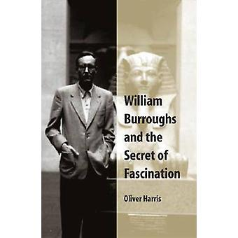 William Burroughs and the Secret of Fascination (Nueva edición) de Oliv