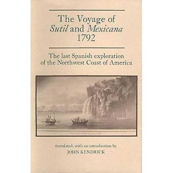 Voyage of Sutil and Mexicana - 1792 - The Last Spanish Exploration of