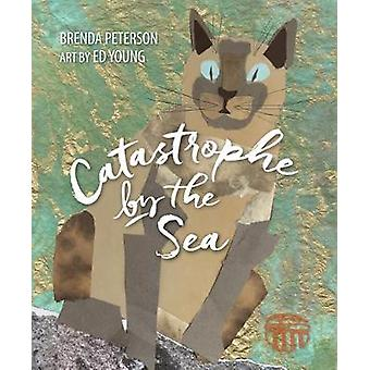 Catastrophe by the Sea by Brenda Peterson - 9781513262345 Book