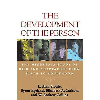The Development of the Person - The Minnesota Study of Risk and Adapta