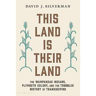 This Land Is Their Land - The Wampanoag Indians - Plymouth Colony - an