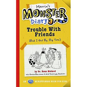 Marvin's Monster Diary 3 - Trouble with Friends (But I Get By - Big Ti