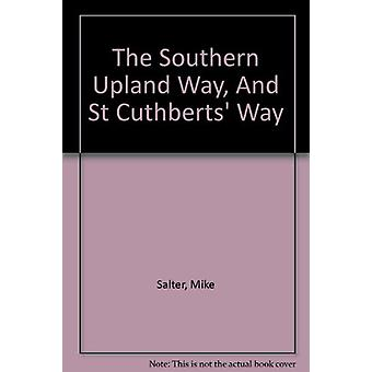The Southern Upland Way & St Cuthbert's Way by Mike Salter - 9781