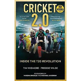 Cricket 2.0 - Inside the T20 Revolution by Tim Wigmore - 9781909715844