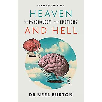 Heaven and Hell - second edition - The Psychology of the Emotions by N