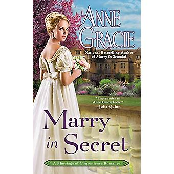 Marry In Secret - A Marriage of Convenience Romance by Anne Gracie - 9