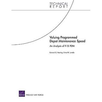 Valuing Programmed Depot Maintenance Speed - An Analysis of F-15 PDM b