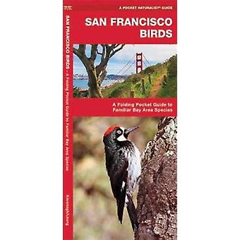 San Francisco Birds  - An Introduction to Familiar Bay Area Species Bo