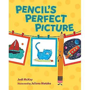 Pencil's Perfect Picture by Jodi McKay - 9780807564769 Book