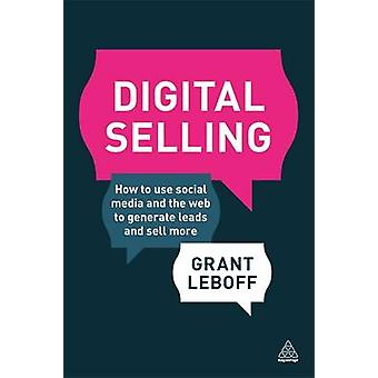 Digital Selling - How to Use Social Media and the Web to Generate Lead