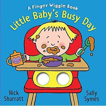 Little Baby's Busy Day - A Finger Wiggle Book by Nick Sharratt - 97814
