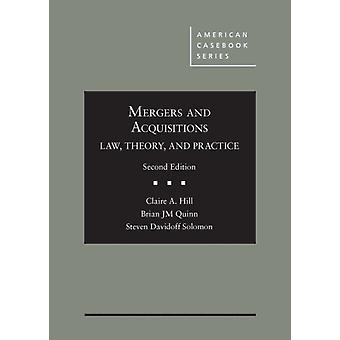 Mergers and Acquisitions  Law Theory and Practice by Claire A Hill & Brian Jm Quinn & Steven Davidoff Solomon