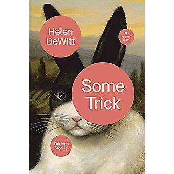 Some Trick by Helen DeWitt - 9780811228930 Book