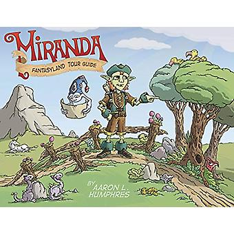Miranda Fantasyland Tour Guide by Aaron Humphres - 9781632294937 Book