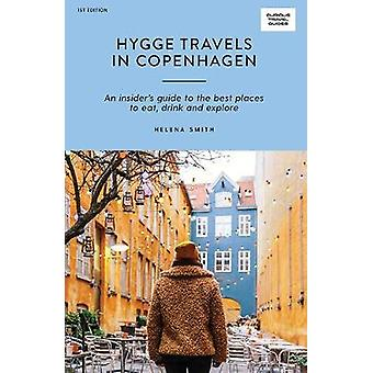 Hygge Travels in Copenhagen - An Insider's Guide to the Best Places to