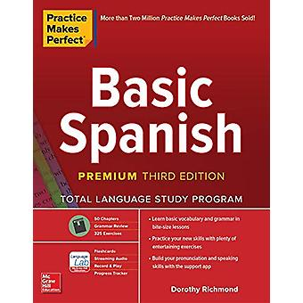Practice Makes Perfect - Basic Spanish - Premium Third Edition by Doro