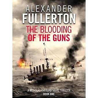 The Blooding of the Guns by Fullerton & Alexander
