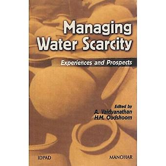 Managing Water Scarcity: Experiences and Prospects