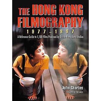 The Hong Kong Filmography 19771997 by Charles & John
