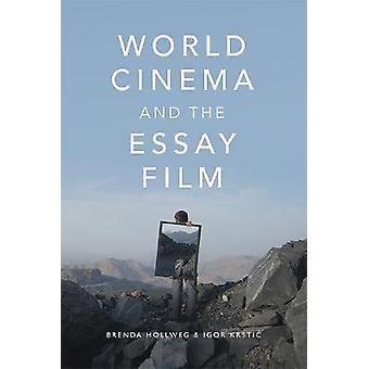 World Cinema and the Essay Film: Transnational Perspectives on a Global Practice