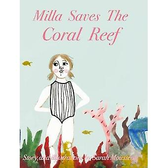 Milla Saves The Coral Reef by Sarah Mousseau - 9781389919640 Book
