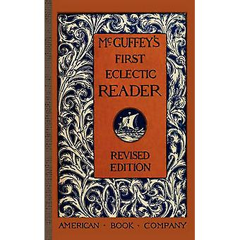 McGuffey's First Eclectic Reader by William McGuffey - 9781429041027