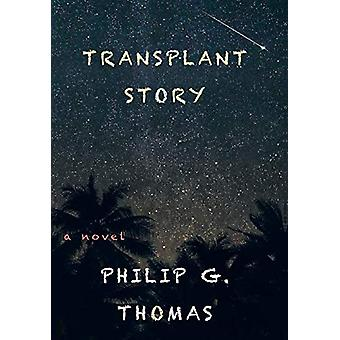 Transplant Story by Philip G Thomas - 9781482837742 Book